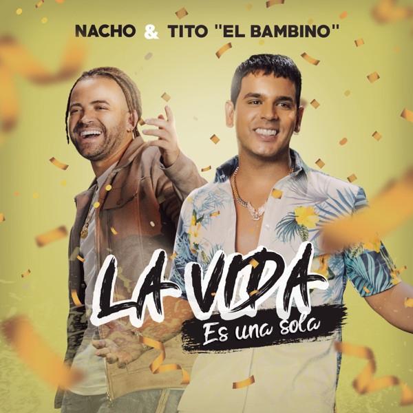 Nacho ft. Tito El Bambino - La Vida Es Una Sola