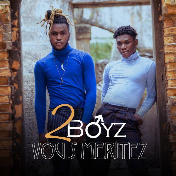 2Boyz - Vous Méritez