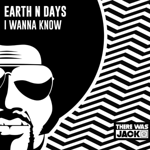 Earth n Days - I Wanna Know - Radio Edit