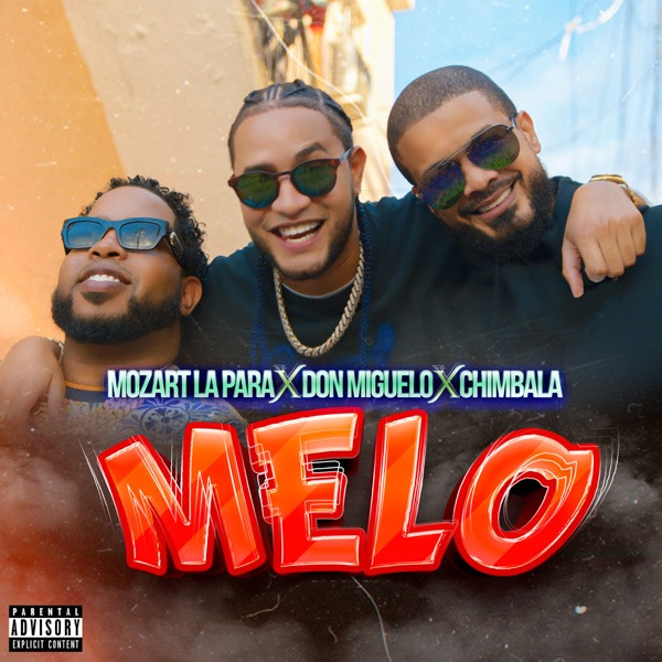 Mozart La Para, Chimbala, Don Miguelo - Melo