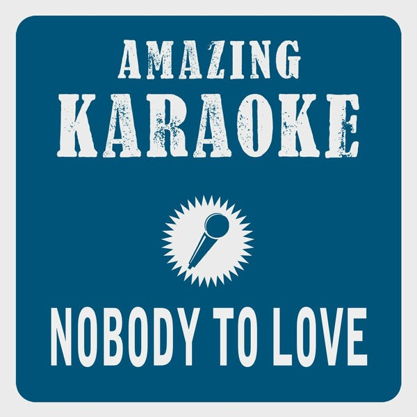 Nobody To Love - Radio Edit