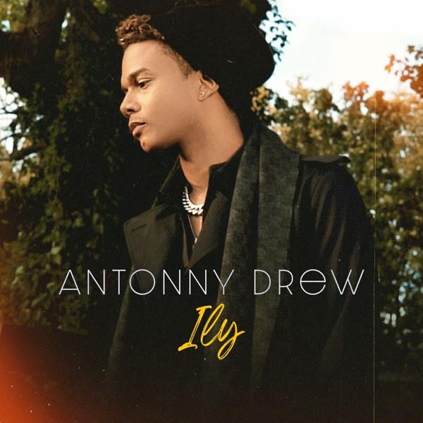 ANTONNY DREW - ILY