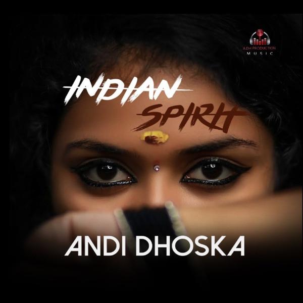 Andi Dhoska - Indian Spirit