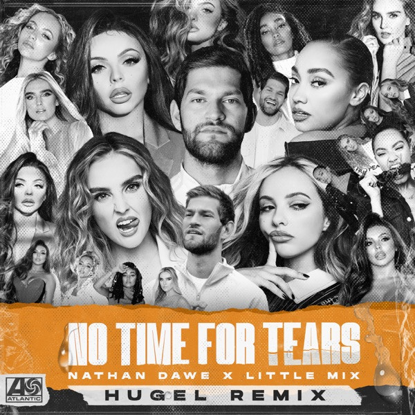Nathan Dawe, Little Mix - No Time For Tears - (HUGEL Remix)