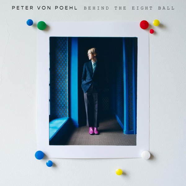 PETER VON POEHL - Behind The Eight Ball