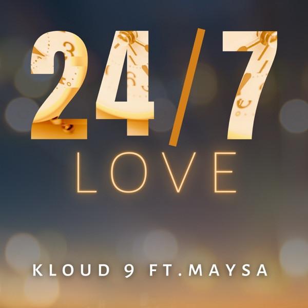 Kloud 9 ft. Maysa - 24 7 Love