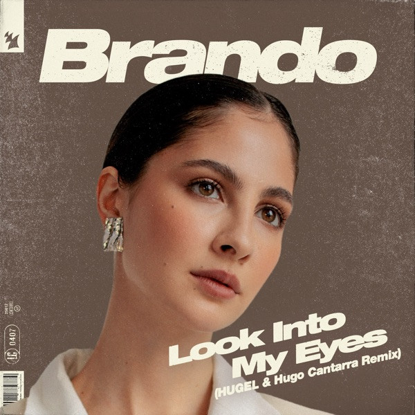 BRANDO - LOOK INTO MY EYES (HUGO CANTARRA REMIX)