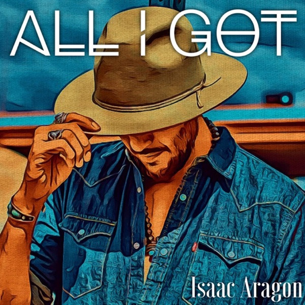 Isaac Aragon - All I Got