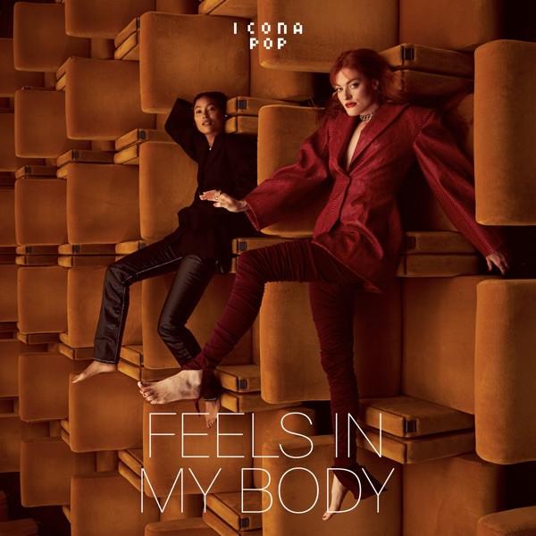 ICONA POP - FEELS IN MY BODY - 2020