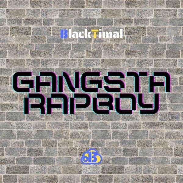 BlackTimal - Gangstarapboy