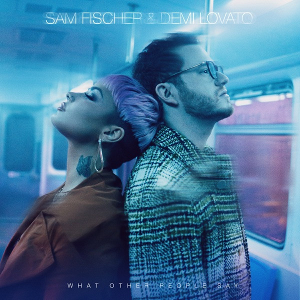 Sam Fisher & Demi Lovato - What Other People Say