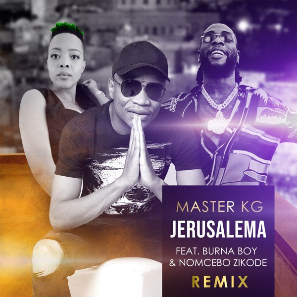 MASTER KG feat.NOMCEBO - JERUSALEMA