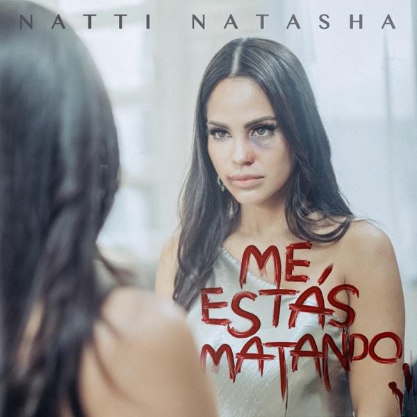 Natti Natasha - Me Estas Matando
