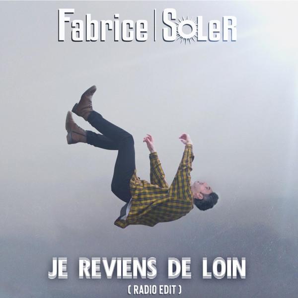 Fabrice Soler - Je reviens de loin