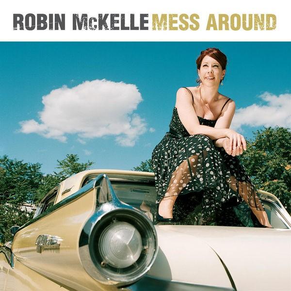 Robin McKelle - Mess Around