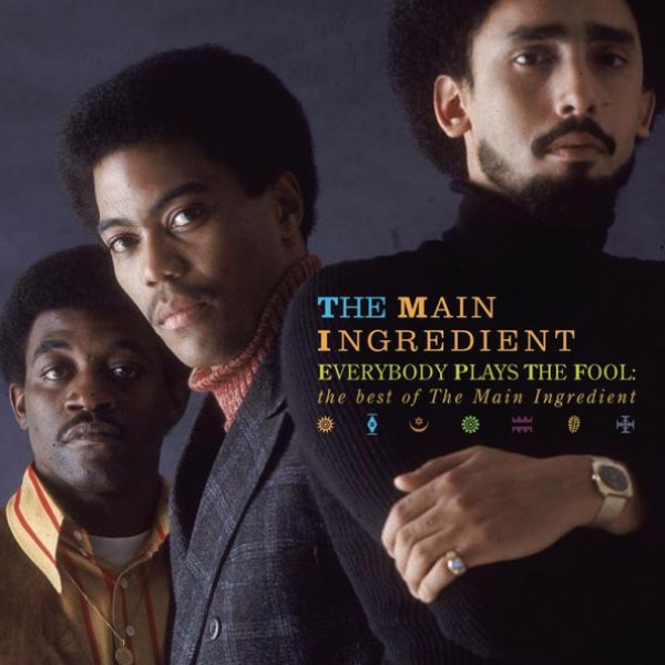 The Main Ingredient - Don't You Worry 'Bout A Thing