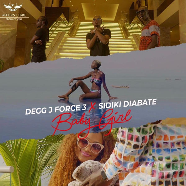 Degg J Force 3 Feat Sidiki Diabate - Baby Girl