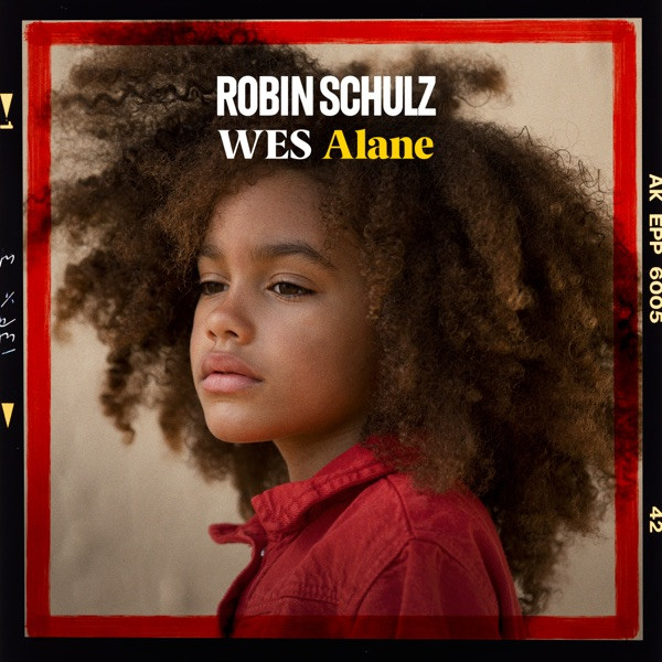 ROBIN SCHULZ and Wes - Alane
