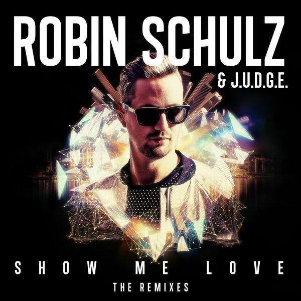 ROBIN SCHULZ & J.U.D.G.E. - Show Me Love (Spada Remix)