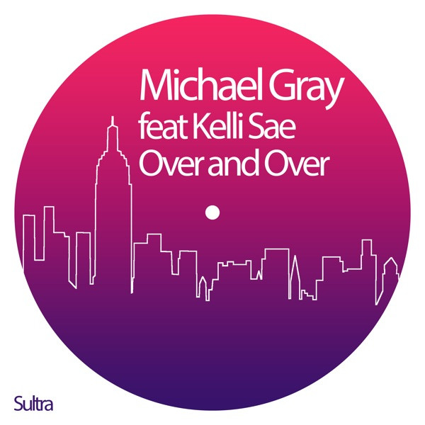 MICHAEL GRAY - Over and Over (feat. Kelli Sae) [Edit]