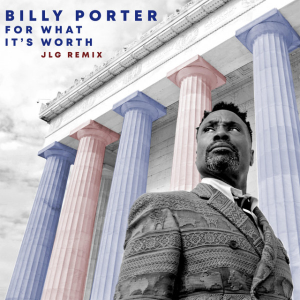 Billy Porter, Jared Lee Gosselin - For What It's Worth - (JLG Remix)