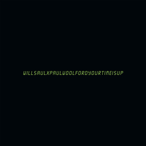 PAUL WOOLFORD & WILL SAUL - YOUR TIME IS UP