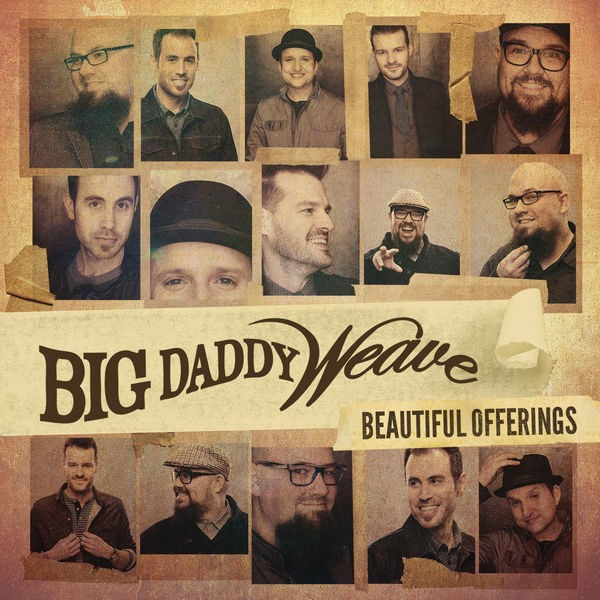 Big Daddy Weave - The Lion and the Lamb
