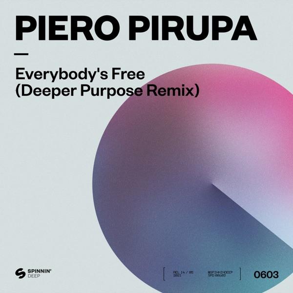 Piero Pirupa, Deeper Purpose - Everybody's Free (To Feel Good)