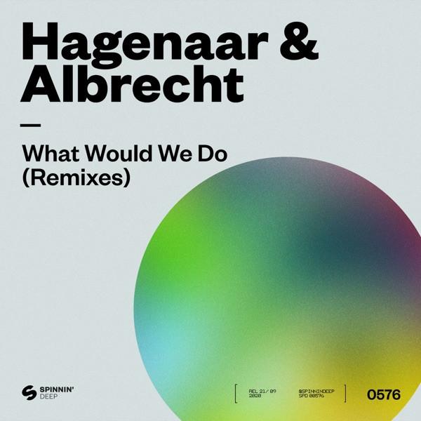 HAGENAAR AND ALBRECHT - WHAT WOULD WE DO (QUBIKO REMIX)