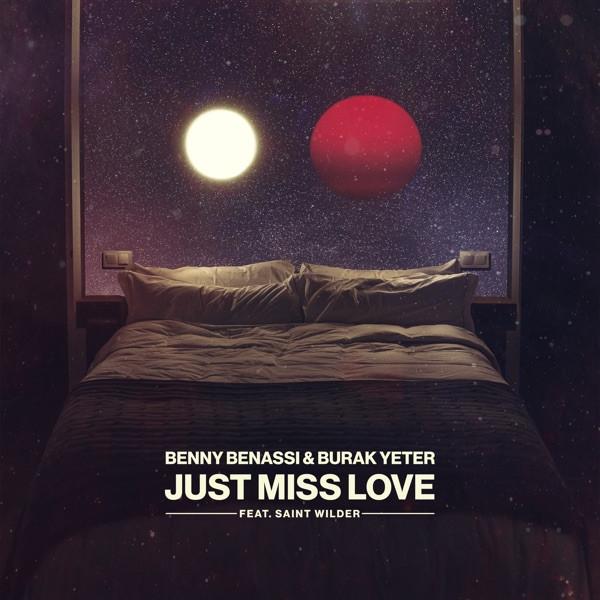 Benny Benassi & Burak Yeter - Just Miss Love