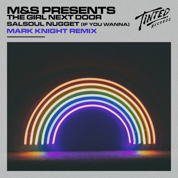 M&S, The Girl Next Door - Salsoul Nugget (If You Wanna) [Mark Knight Remix]