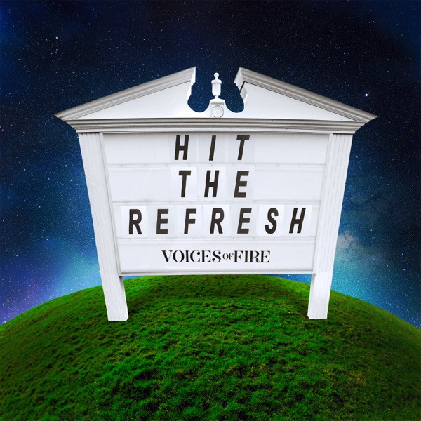 Voices of Fire - Hit The Refresh