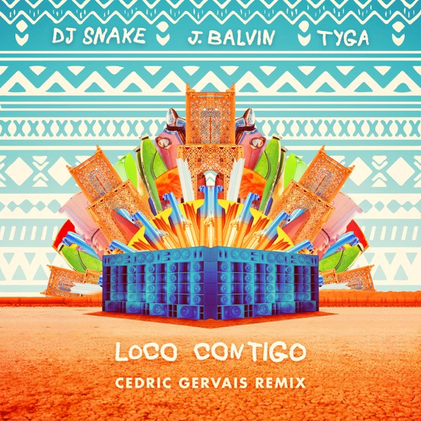 DJSnake, Tyga, J. Balvin - Loco Contigo (Cedric Gervais Remix)