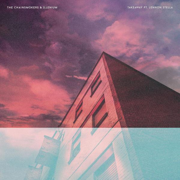 The Chainsmokers + Illenium + Lennon Stella - Takeaway