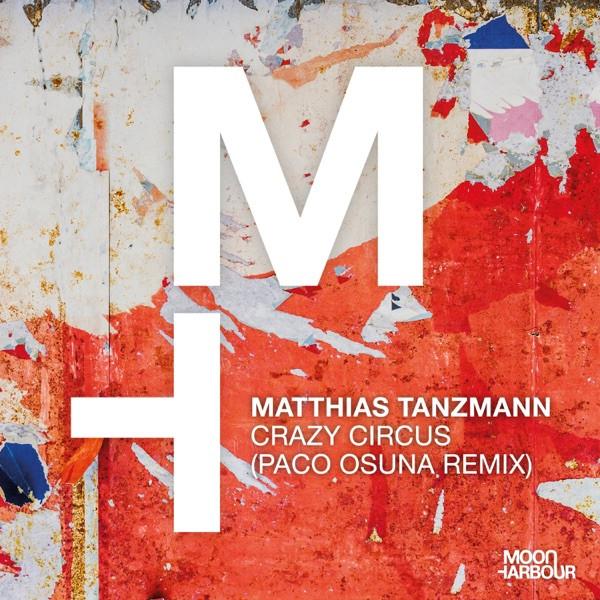 Matthias Tanzmann, Paco Osuna - Crazy Circus (Paco Osuna Remix)
