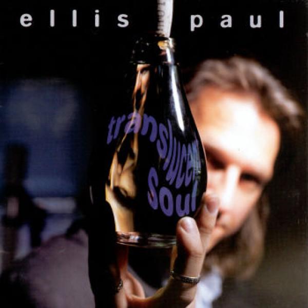 Ellis Paul - The World Ain't Slowin' Down