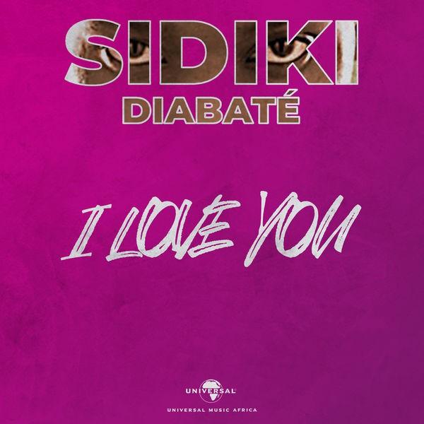 SIDIKI DIABATE - I LOVE YOU