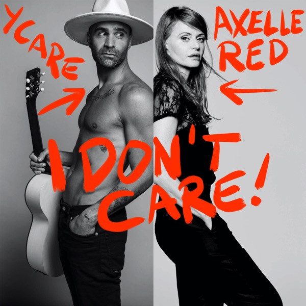 Axelle Red & Ycare - I'Don't care