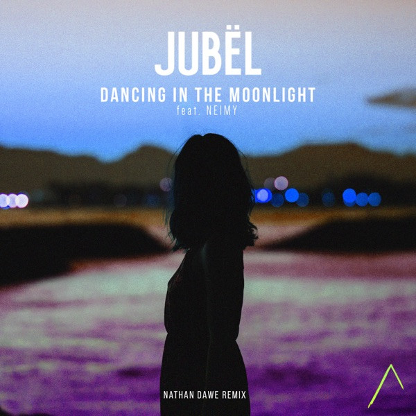 Jubël, NEIMY - Dancing in the Moonlight (feat. NEIMY) - (Nathan Dawe Remix)