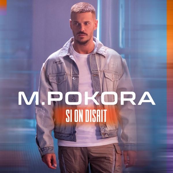 M POKORA - Si on disait