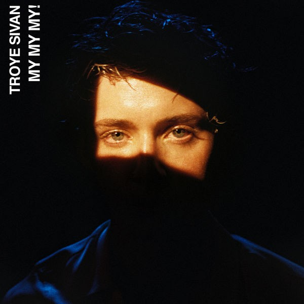 Troye Sivan - My My My