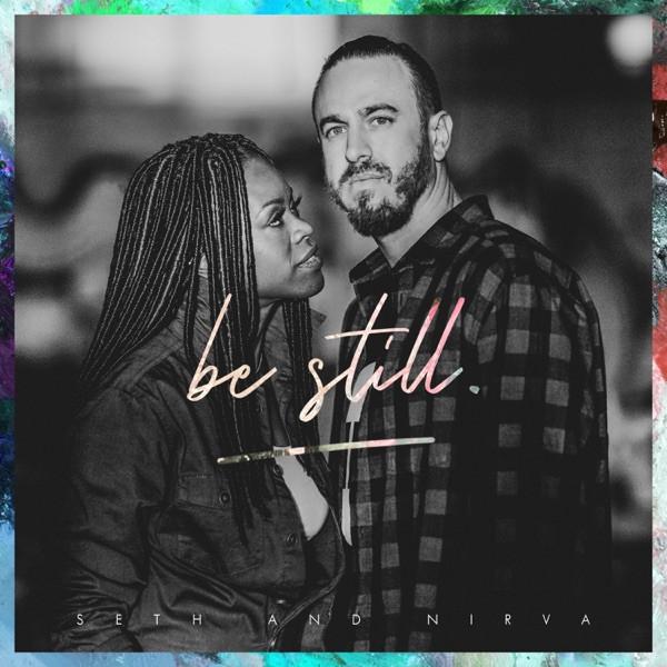 Seth & Nirva - Be Still