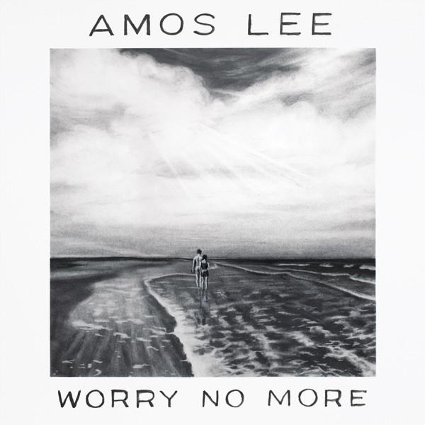 Amos Lee - Worry No More