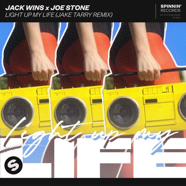 Jack Wins, Joe Stone, Jake Tarry - Light Up My Life - Jake Tarry Remix