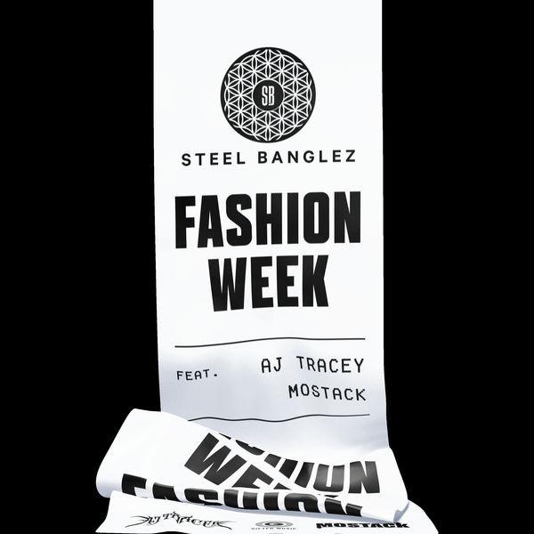 Steel Banglez - Fashion Week (feat. AJ Tracey & MoStack)