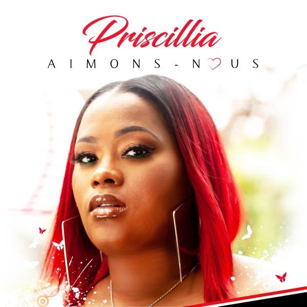 PRISCILLIA - AIMONS-NOUS