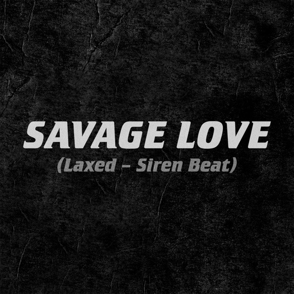 Jason Derulo and Jawsh 685 - Savage love (Laxed - Siren Beat)
