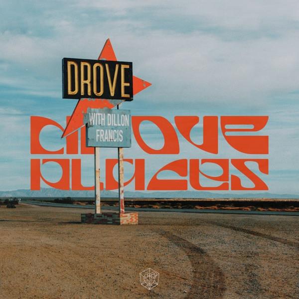 Drove & Dillon Francis - Places