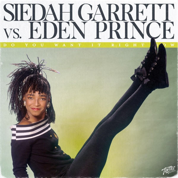 Siedah Garrett & Eden Prince - Do You Want It Right Now (Siedah Garrett vs. Eden Prince Remix)