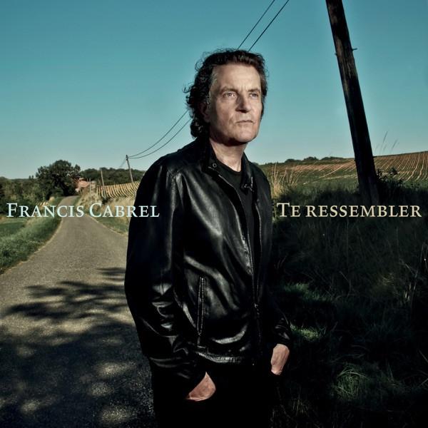 Francis Cabrel - Te Ressembler
